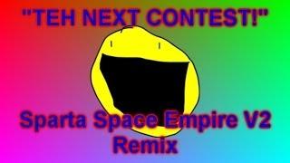 """getlinkyoutube.com-[Request] """"TEH NEXT CONTEST!"""" (Sparta Space Empire V2 Remix)"""