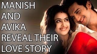 getlinkyoutube.com-Manish and Avika REVEAL their LOVE STORY