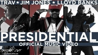 Trav - Presidential (ft. Jim Jones & Lloyd Banks)