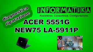 getlinkyoutube.com-ACER 5551G NEW75 LA-5911P Notebook smontaggio e diagnostica | Disassembly