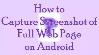 Capture Long Screenshot of a full web page on any Android Device | FULL HD