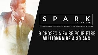 getlinkyoutube.com-Être Millionnaire à 30 ans - SPARK LE SHOW