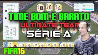 FIFA 16, Ultimate Team, TIME BOM E BARATO, liga italiana Série A.