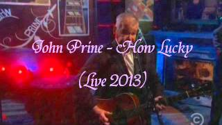 getlinkyoutube.com-John Prine - How Lucky (Live 2013) Stereo Sound