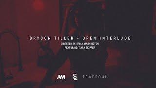 Bryson Tiller - Open Interlude (Video)