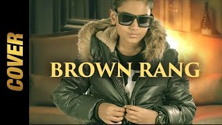 BROWN RANG (COVER) | NODDY KHAN | CAFY KHAN | 2017