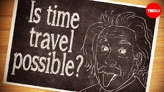 Is time travel possible? - Colin Stuart