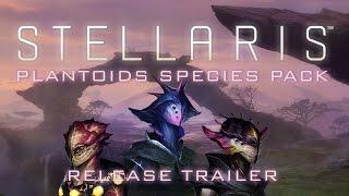 Stellaris - Plantoids Species Pack DLC Megjelenés Trailer