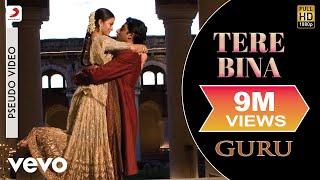 Tere Bina - Official Audio Song | Guru | Chinmayi | A.R. Rahman | Gulzar