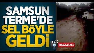 Samsun Terme'de sel böyle geldi