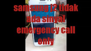 samsung j2 no network solution(emergency call only)