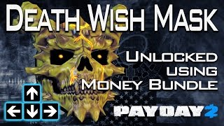 Payday 2 - Unlocking My Death Wish Mask With the Money Bundle