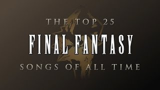 getlinkyoutube.com-The Top 25 Final Fantasy Songs of All Time