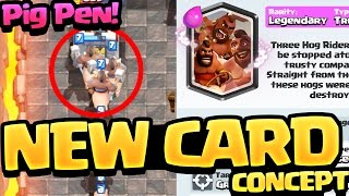 Clash Royale NEW CARD Concept - The PIG PEN!