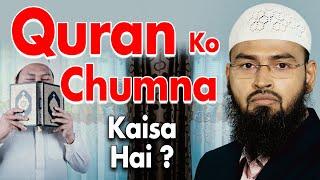 Kya Quran Ko Chumna - Kiss Karna Durust Hai By Adv. Faiz Syed