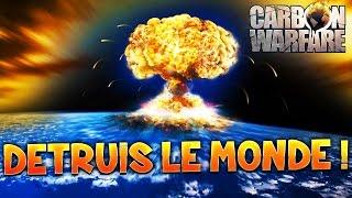 getlinkyoutube.com-DETRUIS LE MONDE ! - Carbon Warfare avec Fanta