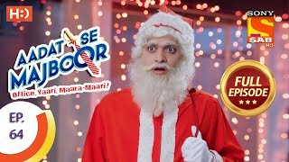 Aadat Se Majboor - Ep 64 - Full Episode - 29th December, 2017