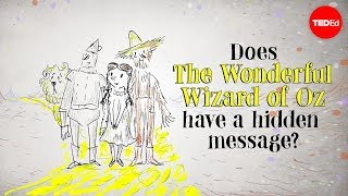 """Does """"The Wonderful Wizard of Oz"""" have a hidden message? - David B. Parker"""