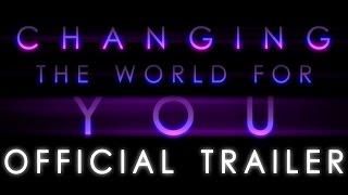 getlinkyoutube.com-Changing the World for You (Trailer)