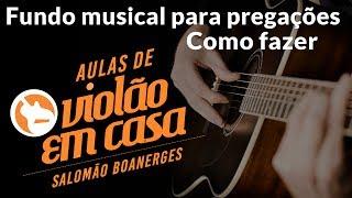 getlinkyoutube.com-Como tocar no violão um fundo musical para pregações - dedilhados - by Salomão Boanerges