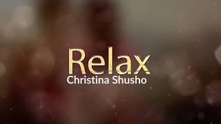 Christina Shusho - Relax (lyrics) | Gospel Song 2018
