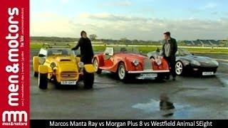 Marcos Manta Ray vs Morgan Plus 8 vs Westfield Animal SEight - Comparison