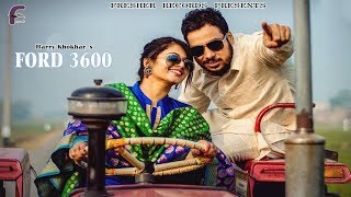 Ford 3600 - Herry Khokhar - Latest Punjabi Hit Song 2017 - Fresher Records