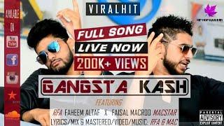 GANGSTA KASH | Gangsters of Kashmir | Faisal Macroo MacStar  &  RFA Faheem Altaf | Hip Hop Kashmir