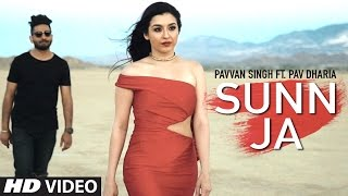 Sunn Ja Video Song Pavvan Singh, Pav Dharia |