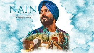 NAIN - OFFICIAL VIDEO - PARAM SINGH (2017)