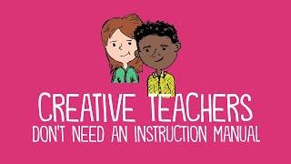 Creative Teachers Don't Need an Instruction Manual