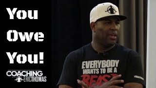 DR. ERIC THOMAS | YOU OWE YOU
