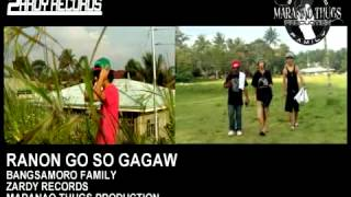 getlinkyoutube.com-RANON GO SO GAGAW (Official Music Video)- bangsamoro Family