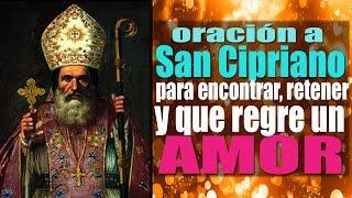 getlinkyoutube.com-Oración poderosa y milagrosa a san Cipriano para atraer, retener y  que regrese tu amor