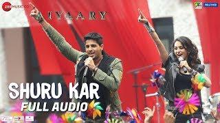 Shuru Kar - Full Audio   Aiyaary   Amit Mishra, Neha Bhasin   Rochak Kohli   Manoj Muntashir