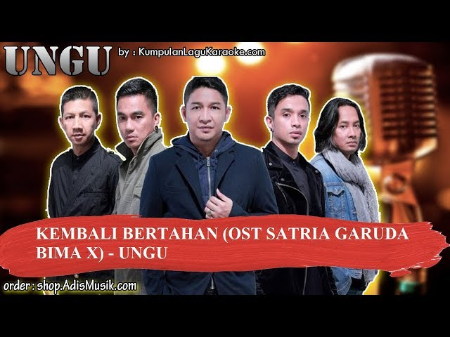 KEMBALI BERTAHAN OST SATRIA GARUDA BIMA X - UNGU Karaoke