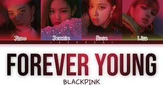 BLACKPINK   'FOREVER YOUNG' LYRICS (Color Coded Eng/Rom/Han)