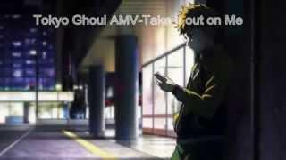 getlinkyoutube.com-Tokyo Ghoul AMV -Take It Out on Me