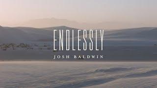 Endlessly (Lyric Video)  - Josh Baldwin | The War is Over