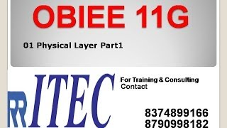 Steps to Create OBIEE Physical Layer Part1 - 01: RR ITEC, Hyderabad, India