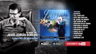 getlinkyoutube.com-1 hora de música con Jesús Adrián Romero — Adoración Vol.1 [AudioHD]