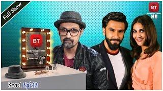 Ranveer Singh & Vaani Kapoor talk Befikre | Full Episode | Season 1 Episode 13