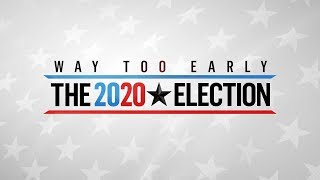Way Too Early: The 2020 Election | NBC News