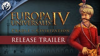 Europa Universalis IV - Cradle of Civilization Megjelenés Trailer