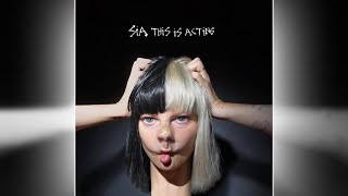 getlinkyoutube.com-Sia - This is Acting Deluxe Edition FULL ALBUM