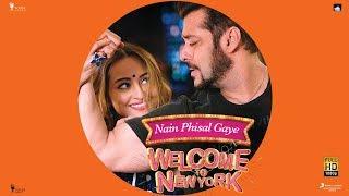NAIN PHISAL GAYE – Salman Khan   Sonakshi Sinha   Payal Dev   Sajid – Wajid   Welcome To New York