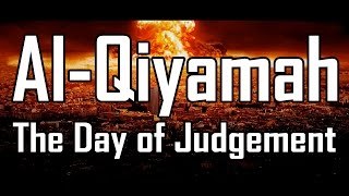 Al-Qiyamah: The Day of Judgement | FULL MOVIE 2015 | Muhammad Abdul Jabbar