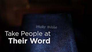 Take People at Their Word