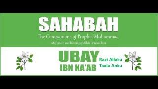 ubai bin  Ka ab Raziallahu Anhu