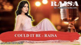 COULD IT BE   RAISA Karaoke